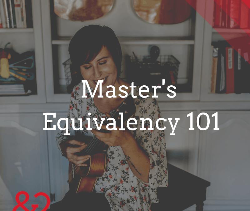 Master's Equivalency 101