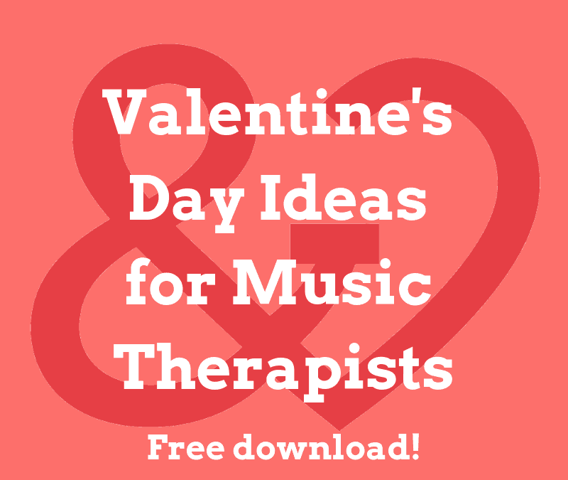 Valentine's Day Ideas for Music Therapists