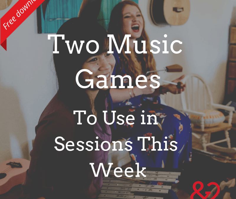 Two Music Games to Use In Your Sessions This Week