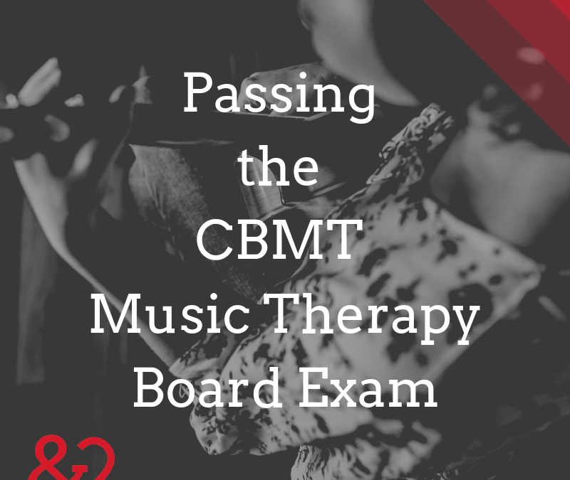 Passing the Music Therapy Board Exam: The Music Therapy Intern's Declassified Survival Guide, Part 3