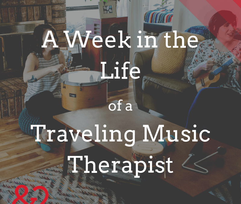 A Week In The Life of a Traveling Music Therapist