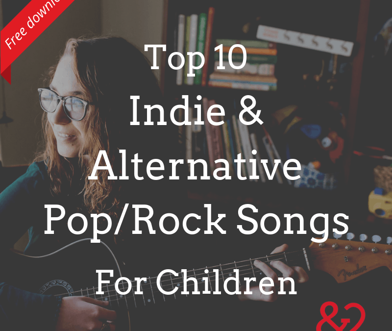 Top 10 Indie and Alternative Pop/Rock Songs for Children