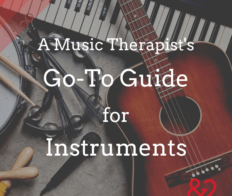 A Music Therapist's Go-To Guide for Instruments