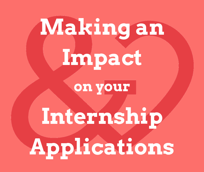 Making an Impact on Your Internship Applications