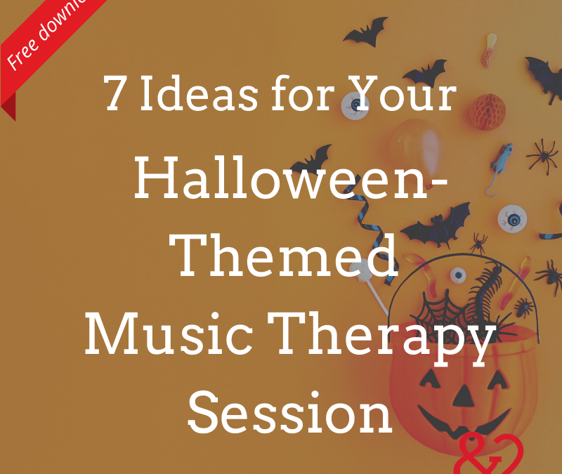 7 Ideas For Your Halloween Themed Music Therapy Session