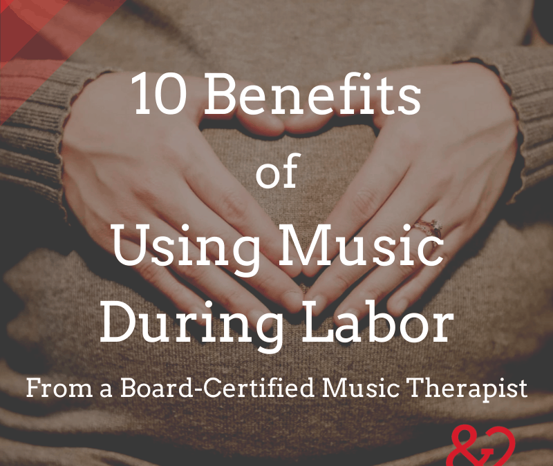 10 Benefits of Using Music in Labor