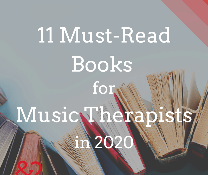 11 Must-Read Books for Music Therapists in 2020