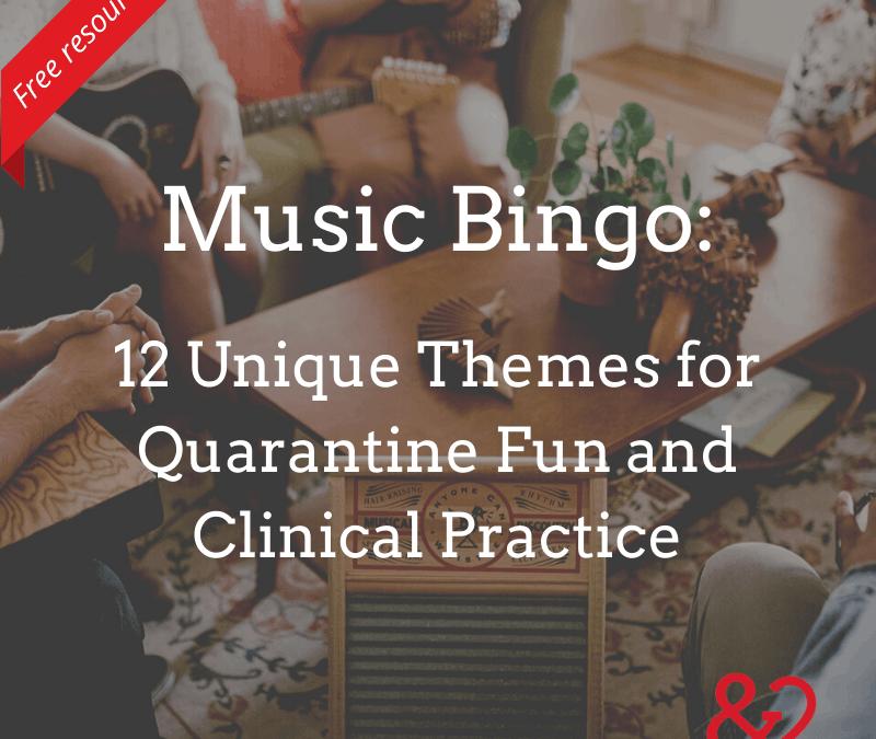 Music Bingo: 12 Unique Themes for Quarantine Fun and Clinical Practice