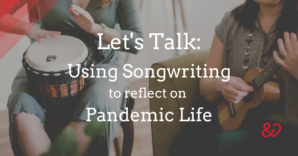 Let's Talk COVID Songwriting